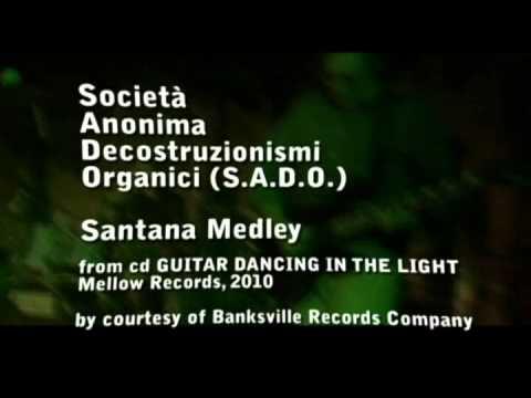 Società Anonima Decostruzionismi Organici - SANTANA MEDLEY online metal music video by SOCIETÀ ANONIMA DECOSTRUZIONISMI ORGANICI