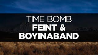[LYRICS] Feint & Boyinaband - Time Bomb (ft. Veela)