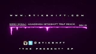 Nicki Minaj - Anaconda [StikShift Trap Remix] - VidInfo