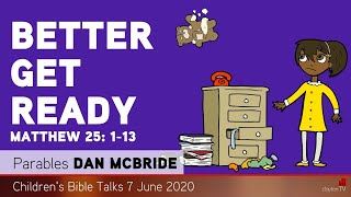 Matthew 25: 1-13 - Better Get Ready - Kids' Bible Talks