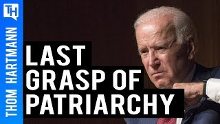 For Joe Biden, What Patriarchy's Last Gasp Means in 2020