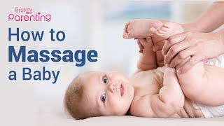 How to Massage a Baby -  Techniques & Tips