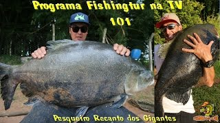 Programa Fishingtur na TV 101 - Pesqueiro Recanto dos Gigantes