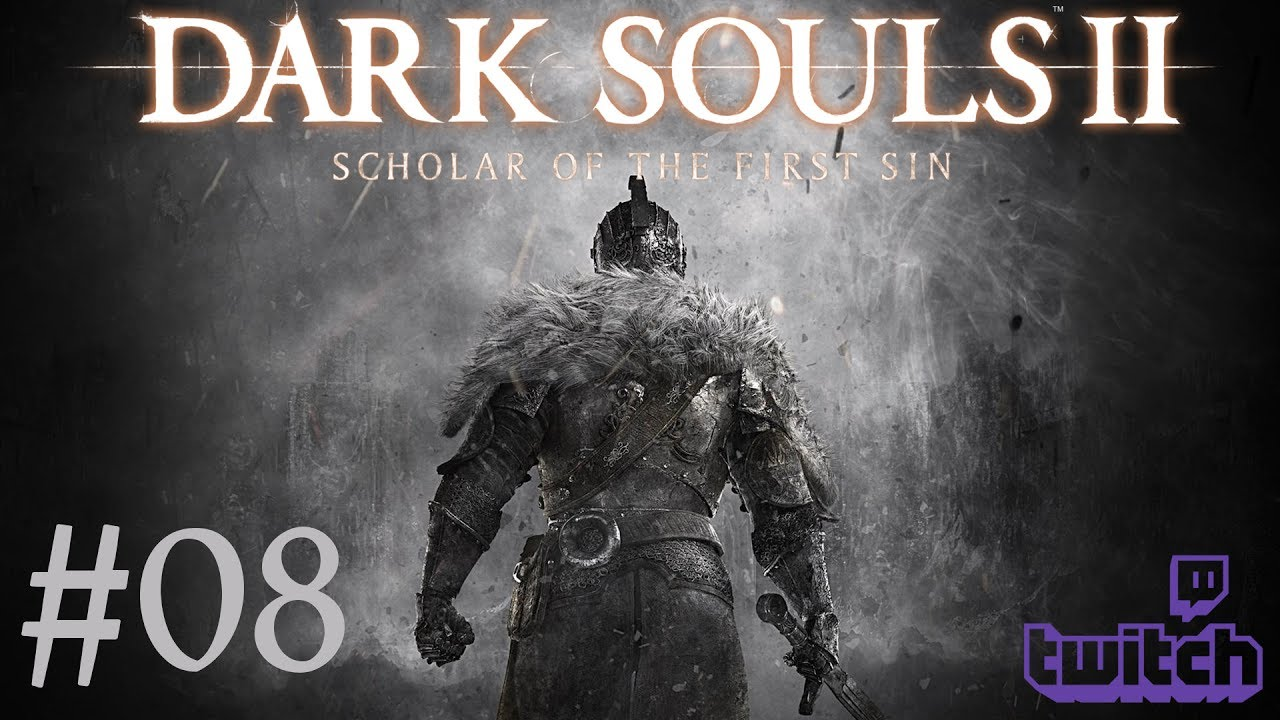 Dark Souls 2: Scholar of the First Sin – Livestream Part 8