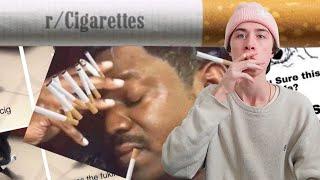 r/cigarettes: my FAVORITE subreddit