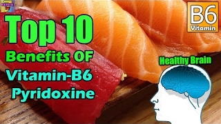 Top 10 Benefits of Vitamin B6 Pyridoxine | Pyridoxine Benefits ♥NEW