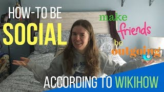 How to Be Social // ACCORDING TO WIKIHOW (Episode 2)