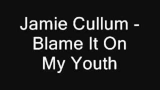 Jamie Cullum - Blame it on my youth.wmv