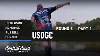 2020 USDGC - Round 3 Part 2 - Dickerson, McMahon, Russell, Gurthie