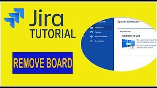 Jira Tutorial -   How to Remove a Board [2019]