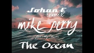 The Ocean - Mike Perry (Johan E Remix)