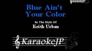 Blue Ain't Your Color (Karaoke) - Keith Urban