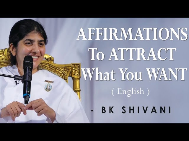 AFFIRMATIONS To ATTRACT What You WANT: BK Shivani at Silicon Valley (English)