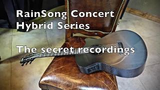 RainSong Concert Hybrid Series... the secret footage