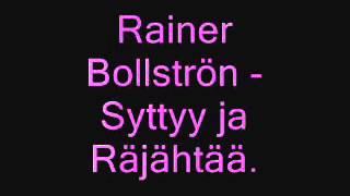 Rainer bollström - syttyy ja räjähtää