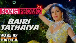 Bairi Tathaiya - Official Song Promo - Wake Up India