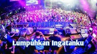 Full Dj _ Lumpuhkan Ingatanku _ Galau Mix 2019