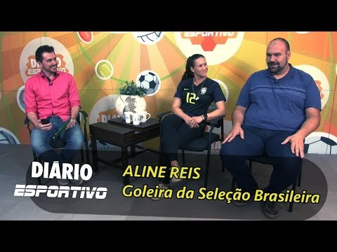 Goleira da Seleção Brasileira, Aline Reis participa no Diário Esportivo.