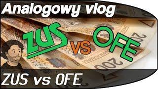 Analogowy Vlog #3 – ZUS czy OFE?