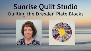 Quilting The Dresden Plate Blocks