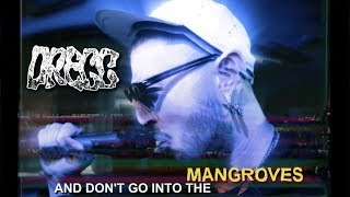 DREGG // Don't Go Into The Mangroves Featuring Nick Adams of Justice For The Damned [Music Video