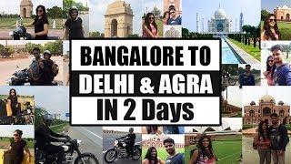 Bangalore to Delhi & Agra in 2  Days :)