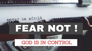 Do Not Fear God is in Control