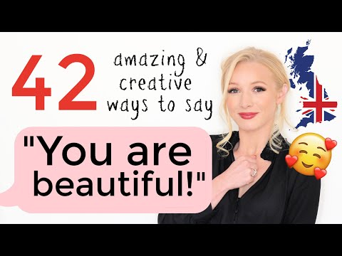 42 Incredible Ways to Tell Someone they are BEAUTIFUL in English