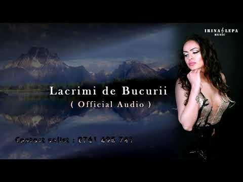 Irina Lepa – Lacrimi de bucurii Video
