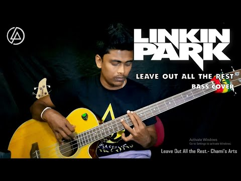 Leave Out All The Rest - Linkin Park (Bass Cover) By chami's Arts