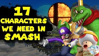 17 Characters I want in SMASH ULTIMATE!