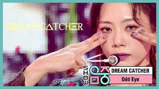[쇼! 음악중심] 드림캐쳐 - 오드아이 (Dreamcatcher - Odd Eye), MBC 210130 방송