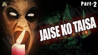 """JAISE KO TAISA""- PART-2- (Aap Beeti)- Superhit Thriller"