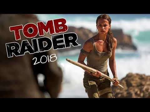 Soundtrack Tomb Raider (Theme Song - Epic Music 2018) - Musique film Tomb Raider