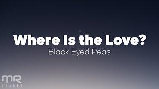The Black Eyed Peas - Where Is The Love? (Lyrics)