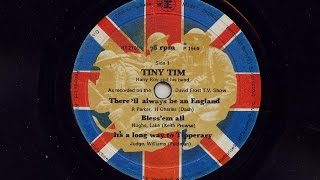 Tiny Tim  'There'll Always Be An England/ Bless 'Em All/ It's A Long Way To Tipperary'  1969 78 rpm