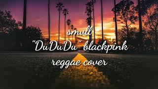 "Smvll  Cover ""DuDuDu"" Blackpink  Lirik"