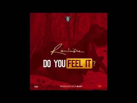 Reminisce - Do You Feel It? (Official Audio)