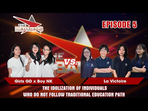 The Debaters Tập 5 | Thần tượng hóa Bill Gates,Mark Zuckerberg,... | Girls GDxBoy NK vs La Victoire