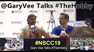 Gary Vaynerchuk Talks The Hobby at NSCC19