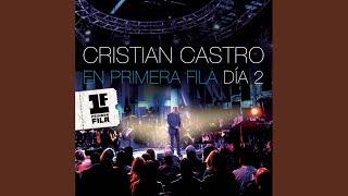 "Video thumbnail of ""Cristian Castro - Lloran las Rosas (Primera Fila - Live Version)"""