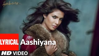 Aashiyana Lyrical | Fashion | Priyanka Chopra, Kangna Ranawat | Salim Merchant - Download this Video in MP3, M4A, WEBM, MP4, 3GP