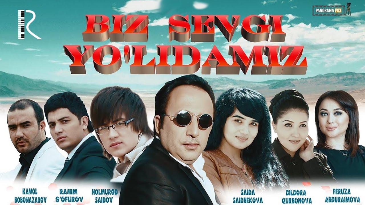 Biz sevgi yolidamiz (ozbek film)|Биз севги йулидамиз (узбекфильм)
