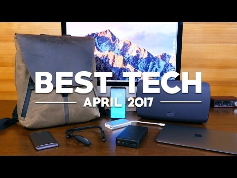 Best Tech of April 2017!