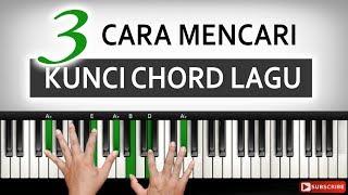 3 Cara Mencari KUNCI CHORD Dasar Lagu, Berdasarkan Suara Atau Melodi  | Belajar Piano Keyboard
