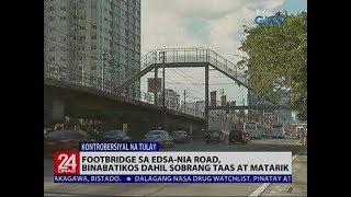 Footbridge sa Edsa-NIA road, binabatikos dahil sobrang taas at matarik