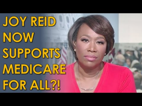 MSNBC host Joy Reid says she now supports Medicare for All after SMEARING Bernie Sanders