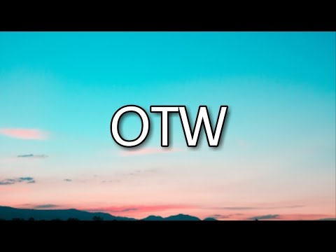 Khalid - OTW ft. 6LACK, Ty Dolla Sign (Lyrics)