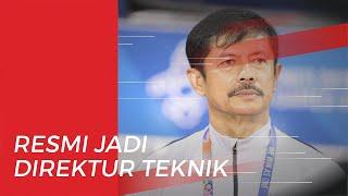 Tak Terlihat di Latihan Timnas Indonesia, Indra Sjafri Resmi Jadi Direktur Teknik