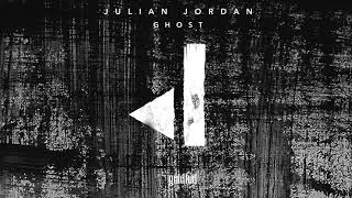 Julian Jordan - Ghost (Official Audio)